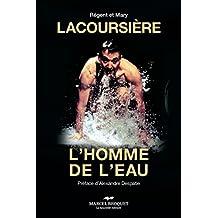 Lacoursière, l'homme de l'eau: L'homme de l'eau (French Edition)