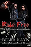 Ride Free (The Chrome and Wheels Gang Book 2)