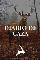 Diario De Caza: Es Un Cuaderno O Libro De