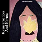 Reincarnation and Karma: The Mystic Knowledge Series | Marilynn Hughes