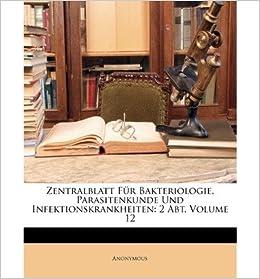 Zentralblatt Fur Bakteriologie, Parasitenkunde Und Infektionskrankheiten: 2 Abt, Volume 12 (Paperback)(English / German) - Common