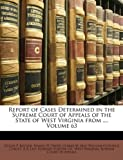 Report of Cases Determined in the Supreme Court of Appeals of the State of West Virginia From, Edgar P. Rucker, 1148477020