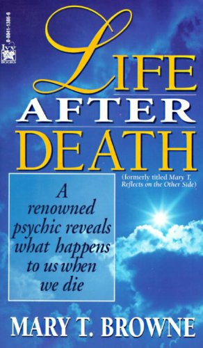 Life After Death: A Renowned Psychic Reveals What Happens to Us When We Die
