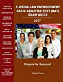 Florida Law Enforcement Basic Abilities Test (BAT) Exam Guide