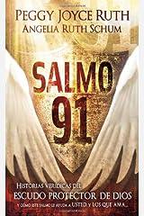 Salmo 91 / Psalm 91: Historias veridicas del escudo protector de Dios y como este salmo le ayuda a usted y los que ama…/ True Stories of God's ... How This Psalm Helps You and Those You Love Paperback