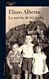 La novela de mi padre / My Father's Novel (Spanish Edition)