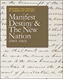 img - for Manifest Destiny & the New Nation, 1803-1859 (Defining Documents in American History) book / textbook / text book