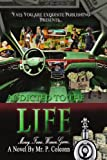 Addicted to the Life, P. Coleonn, 1469160587