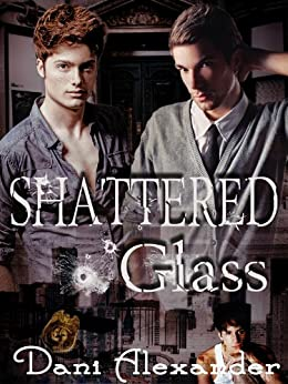 Shattered Glass by [Alexander, Dani]