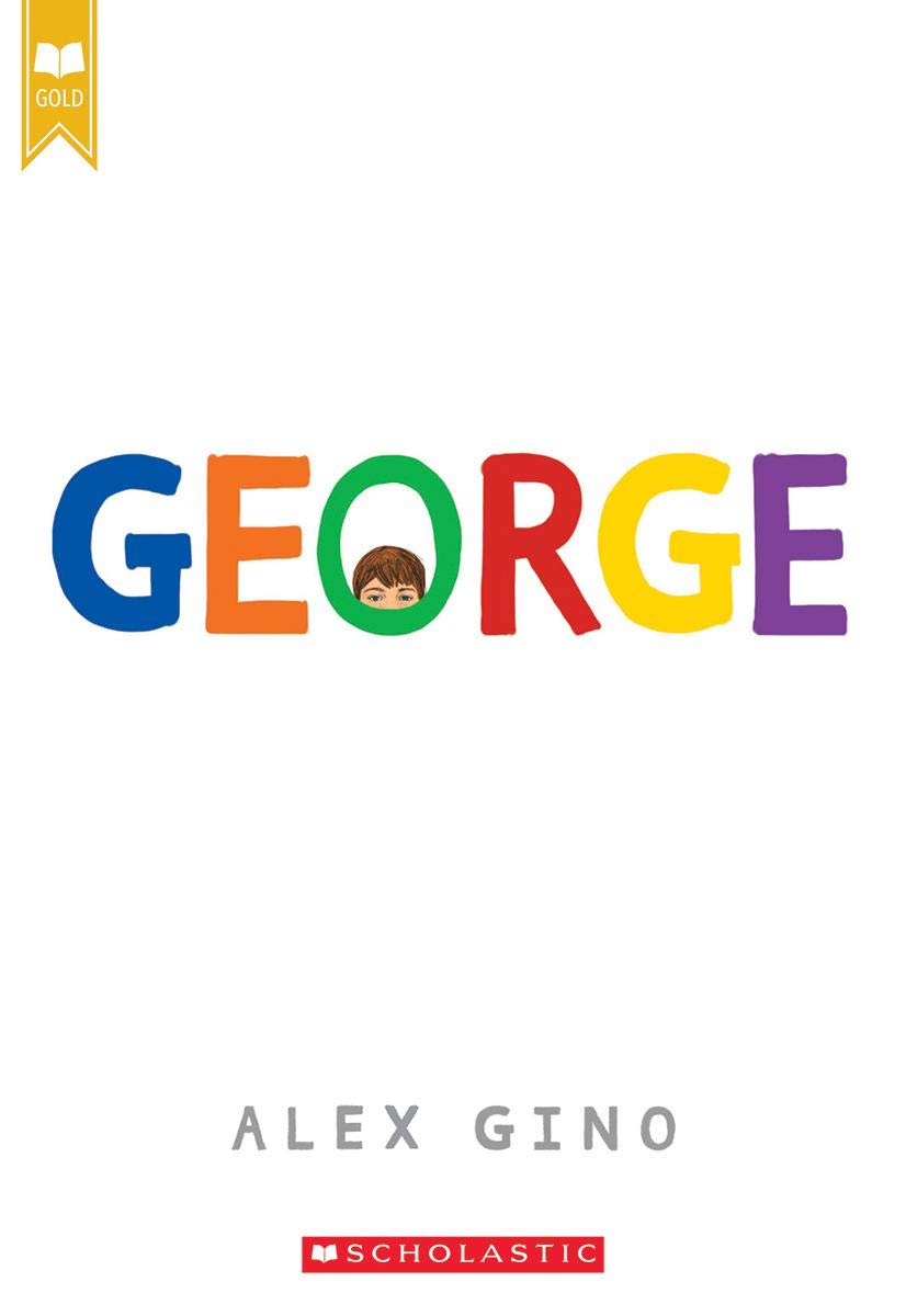 George (Scholastic Gold): Gino, Alex: 9780545812573: Amazon.com: Books