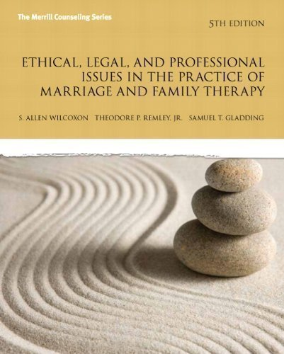 Ethical, Legal, and Professional Issues in the Practice of Marriage and Family Therapy, Updated (5th Edition) (New 2013 Counseling Titles) by Wilcoxon, Allen P Published by Pearson 5th (fifth) edition (2013) Paperback