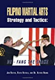Filipino Martial Arts Strategy and Tactics, Jon Rister and Risto Hietala With  Alfred Huang, 147973862X