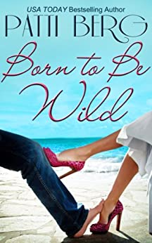 Born to Be Wild by [Berg, Patti]