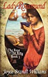 Lady Rosamund (The Rose & The Ring) (Volume 1) by  Joyce Brandt Williams in stock, buy online here