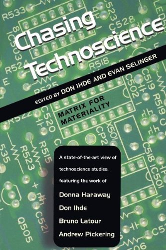 Chasing Technoscience: Matrix for Materiality (Indiana...
