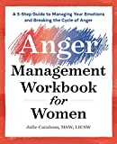 #3: The Anger Management Workbook for Women: A 5-Step Guide to Managing Your Emotions and Breaking the Cycle of Anger