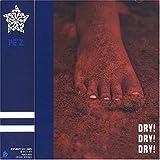 Dry Dry Dry by Pez (2003-08-06)