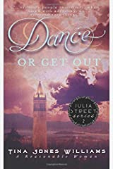 Dance or Get Out: The Julia Street Series Book 2 Paperback