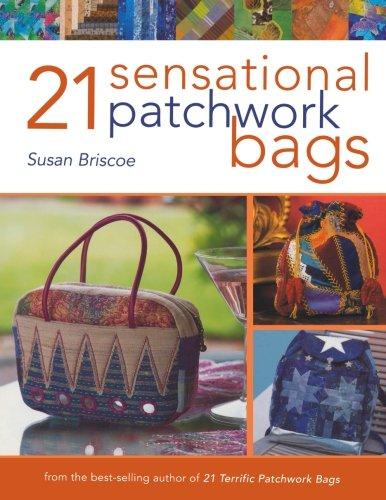 Read Online 21 Sensational Patchwork Bags pdf