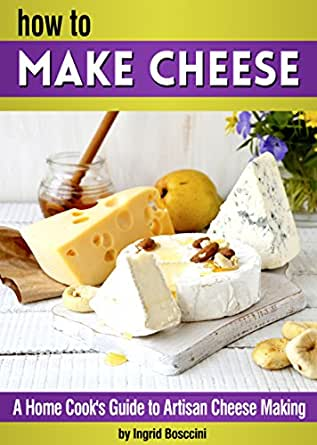 How to make cheese a home cook 39 s guide to artisan cheese making 14 homemade cheese recipes - Make good house wine tips vinter ...