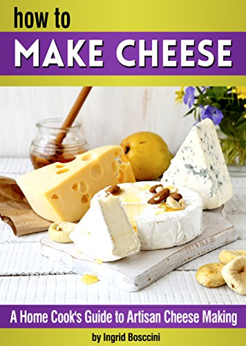 how to make cheese a home cook s guide to artisan cheese making rh amazon com Wisconsin Cheese Guide Cheese Brands