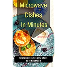 Microwave Dishes  In Minutes: Microwave is not only a tool to re-heat food