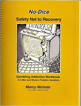 no dice safety net to recovery gambling addiction workbook for men