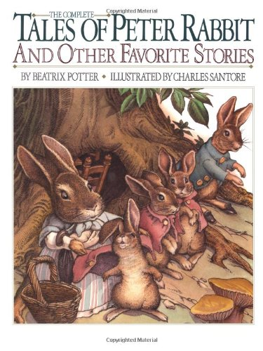 The Complete Tales of Peter Rabbit and Other Favorite Stories (Children's classics)