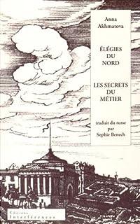 Elégies du Nord ; Les Suivi de secrets du métier