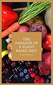 THE PARADOX OF A PLANT BASED DIET