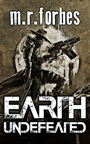 Earth Undefeated (Forgotten Earth Book 4)