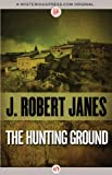 The Hunting Ground, J. Robert Janes, 1480400734