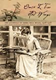 Once I Too Had Wings : The Journals of Emma Bell Miles, 1908-1918, Miles, Emma Bell, 0821420879