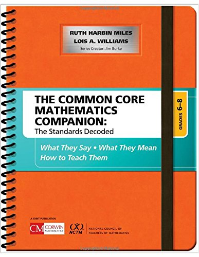 Pdf Teaching The Common Core Mathematics Companion: The Standards Decoded, Grades 6-8: What They Say, What They Mean, How to Teach Them (Corwin Mathematics Series)