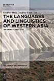 The Languages and Linguistics of Western Asia: An Areal Perspective (World of Linguistics)