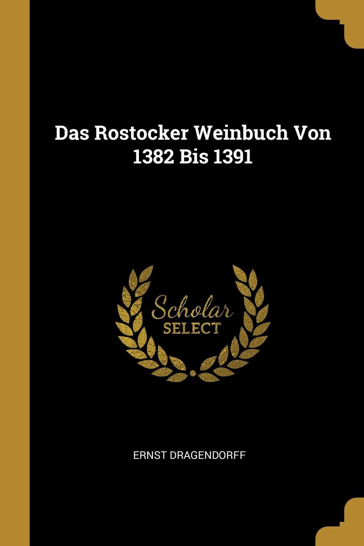 Das Rostocker Weinbuch Von 1382 Bis 1391
