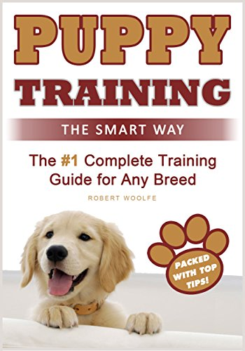 Puppy Training: The Smart Way: The #1 Complete Puppy Training Guide for Any Breed (+ 3 FREE ()