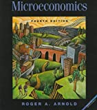 Microeconomics 4th Edition by Arnold, Roger A. published by South-Western Pub Paperback