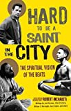 #6: Hard to Be a Saint in the City: The Spiritual Vision of the Beats