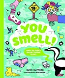 Image of You Smell!: (And so does everything else!) (An Educational Humor Book About Smelly Things)