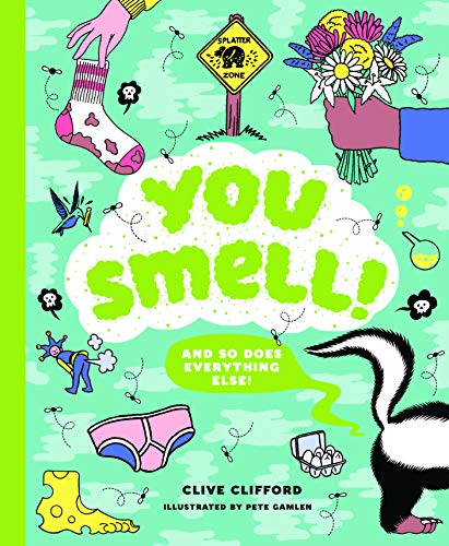 Image of You Smell!: (and so does everything else)