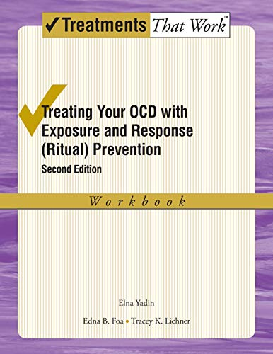(Treating Your OCD with Exposure and Response (Ritual) Prevention Therapy: Workbook (Treatments That Work))