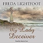 My Lady Deceiver | Freda Lightfoot