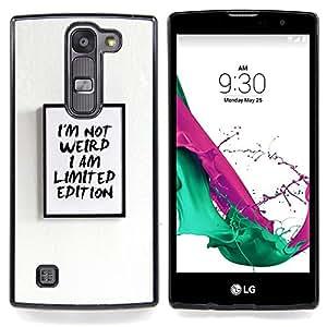 """For LG G4c Curve H522Y ( G4 MINI , NOT FOR LG G4 ) Case , Cartel texto Edición limitada Weird I Am"""" - Diseño Patrón Teléfono Caso Cubierta Case Bumper Duro Protección Case Cover Funda"""