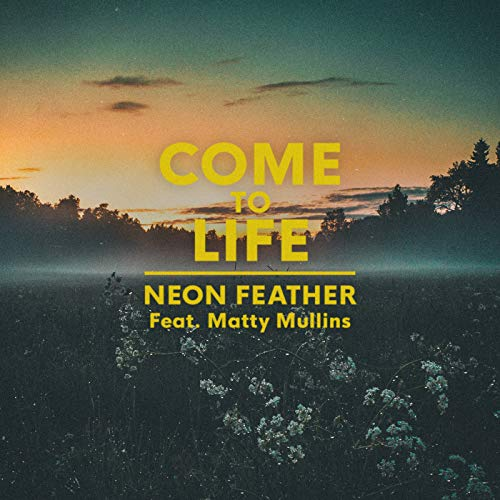 Come To Life [feat. Matty Mullins]