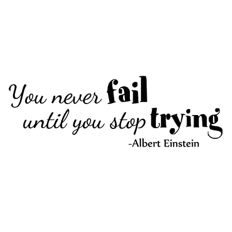 ZSSZ You Never Fail Until You Stop Trying by Albert Einstein Inspirational  Words Wall Decals Quotes Wall Stickers Positive Wall Words Art Lettering ...