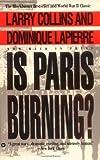 Is Paris Burning, Larry Collins and Dominique Lapierre, 0446392251