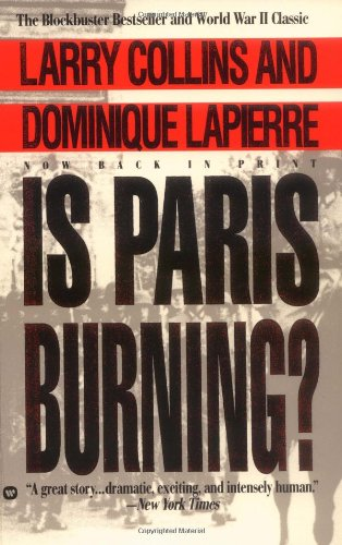 Is Paris Burning? by Larry Collins and Dominique Lapierre