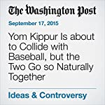 Yom Kippur Is about to Collide with Baseball, but the Two Go so Naturally Together | Mendel Horowitz