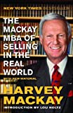 The Mackay MBA of Selling in the Real World, Harvey Mackay, 1591846234